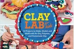 Clay Lab for Kids 2019 Clay Lab for Kids:52 52 Projects to Make Model and Mold...
